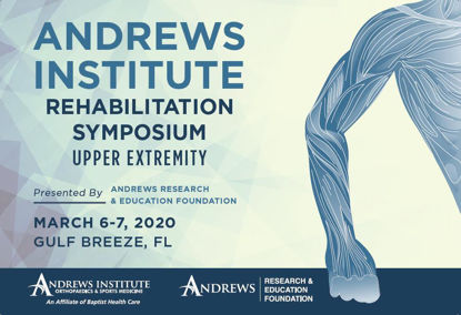 2020 Andrews Institute Rehabilitation Symposium: Upper Extremity